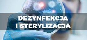 dezynfekcja i sterylizacja